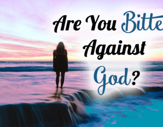 are-you-bitter-against-god-fb-790x413